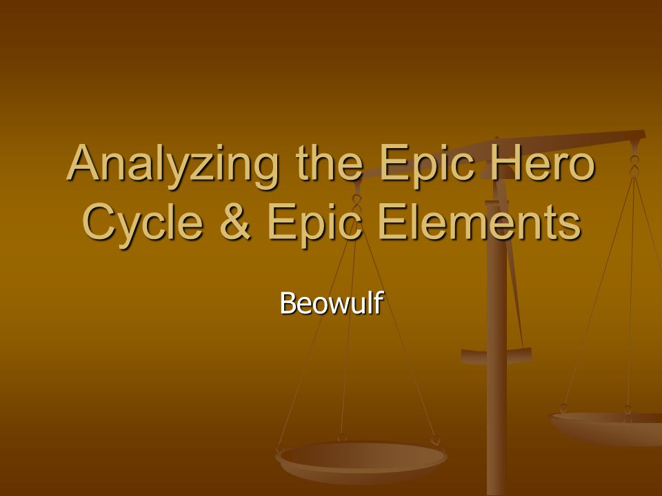 Analyzing the Epic Hero Cycle & Epic Elements Beowulf