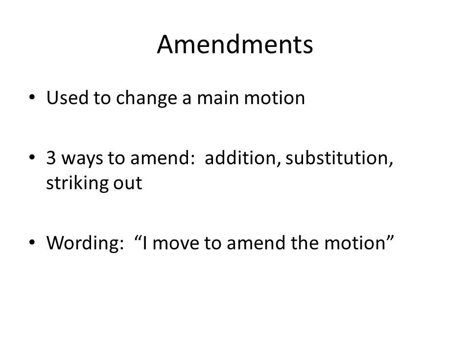 Main Motion- how do I do it. Address presiding officer - Mr.