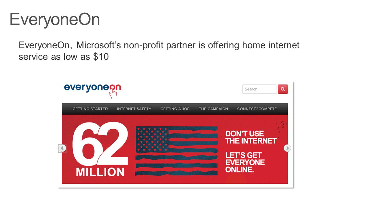 EveryoneOn, Microsoft's non-profit partner is offering home internet service as low as $10 www.everyoneon.org/