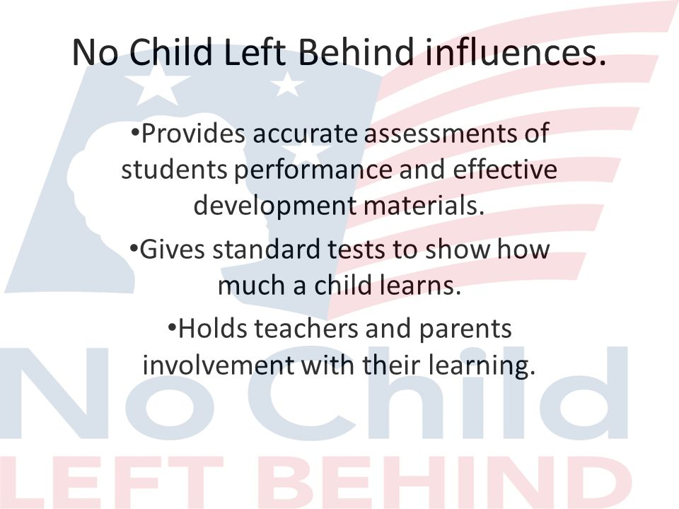 No Child Left Behind influences.