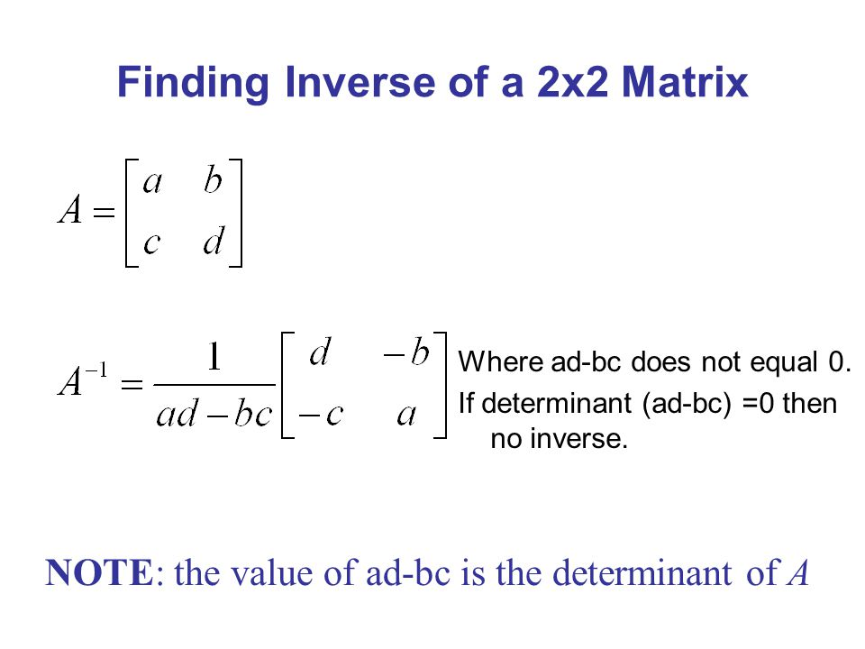 Finding Inverse of a 2x2 Matrix Where ad-bc does not equal 0.