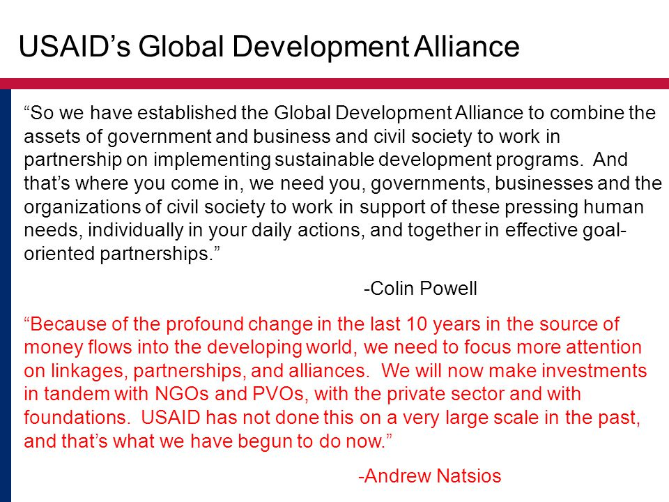 "USAID's Global Development Alliance ""So we have established the Global Development Alliance to combine the assets of government and business and civil"