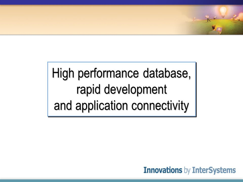 High performance database, rapid development and application connectivity