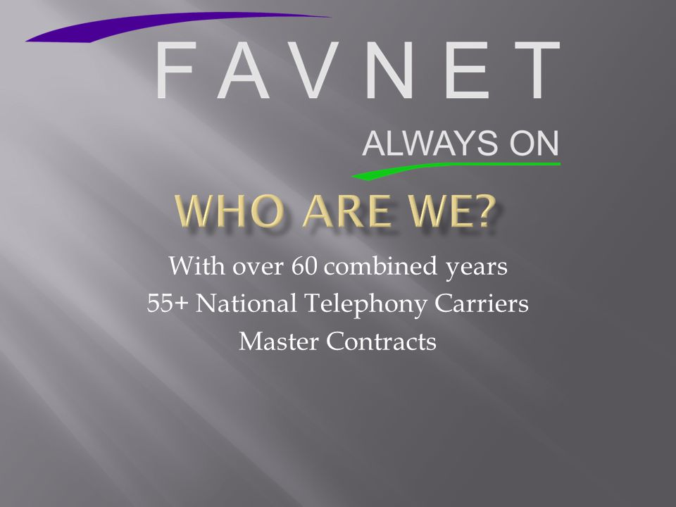 With over 60 combined years 55+ National Telephony Carriers Master Contracts