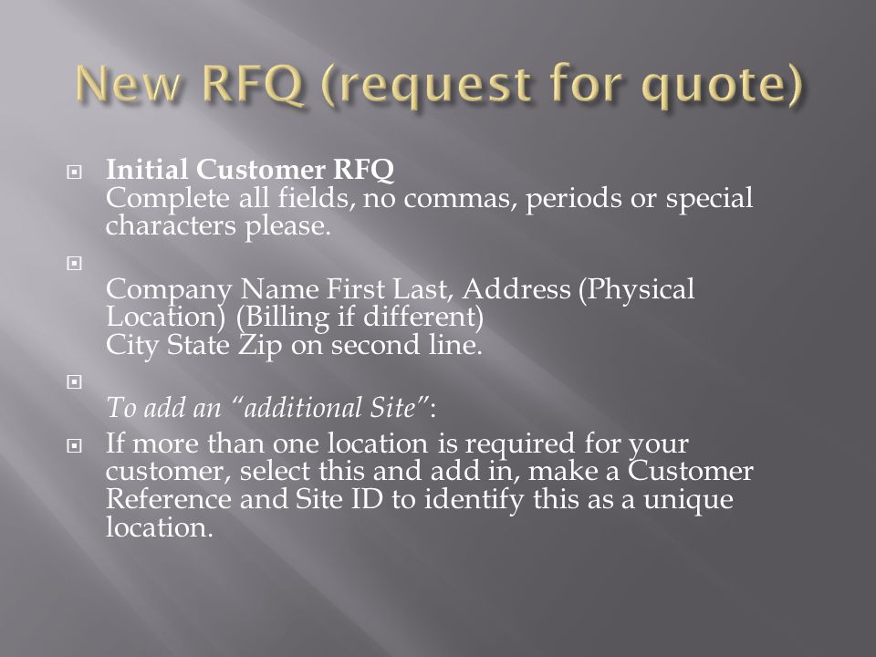  Initial Customer RFQ Complete all fields, no commas, periods or special characters please.