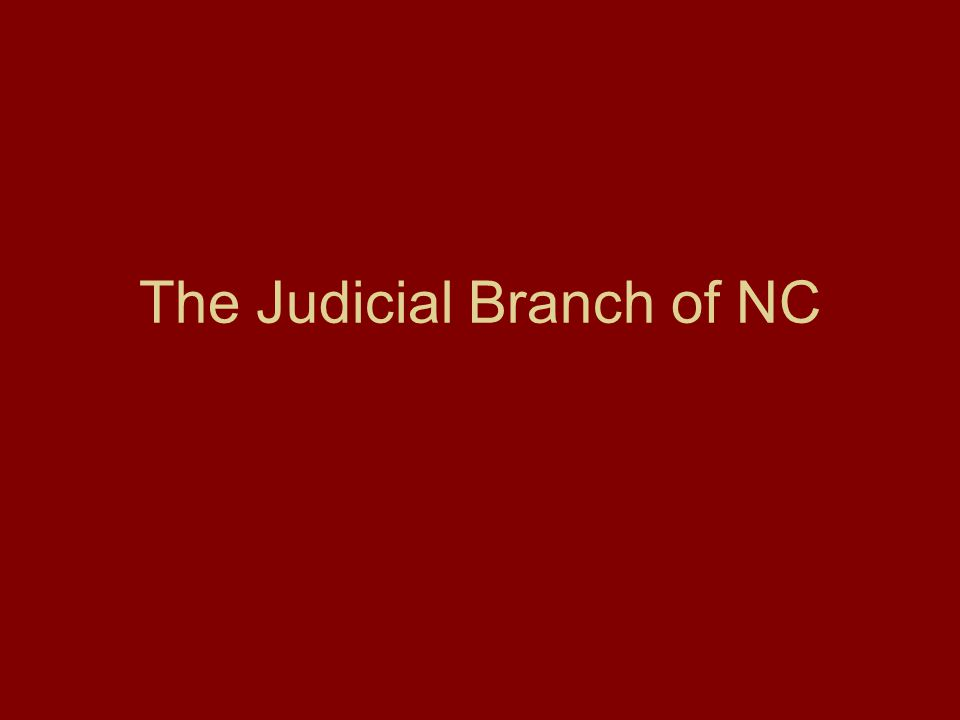 The Judicial Branch of NC