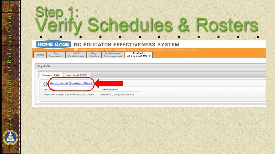 Public Schools of Robeson County Step 1: Verify Schedules & Rosters