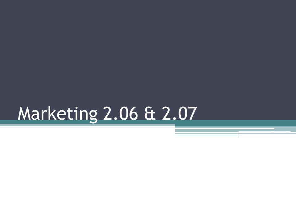 Marketing 2.06 & 2.07
