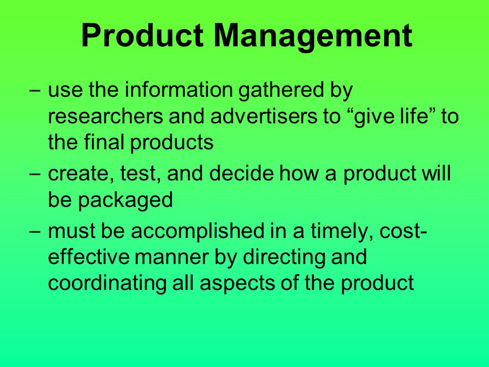 """– use the information gathered by researchers and advertisers to """"give life"""" to the final products – create, test, and decide how a product will be pa"""
