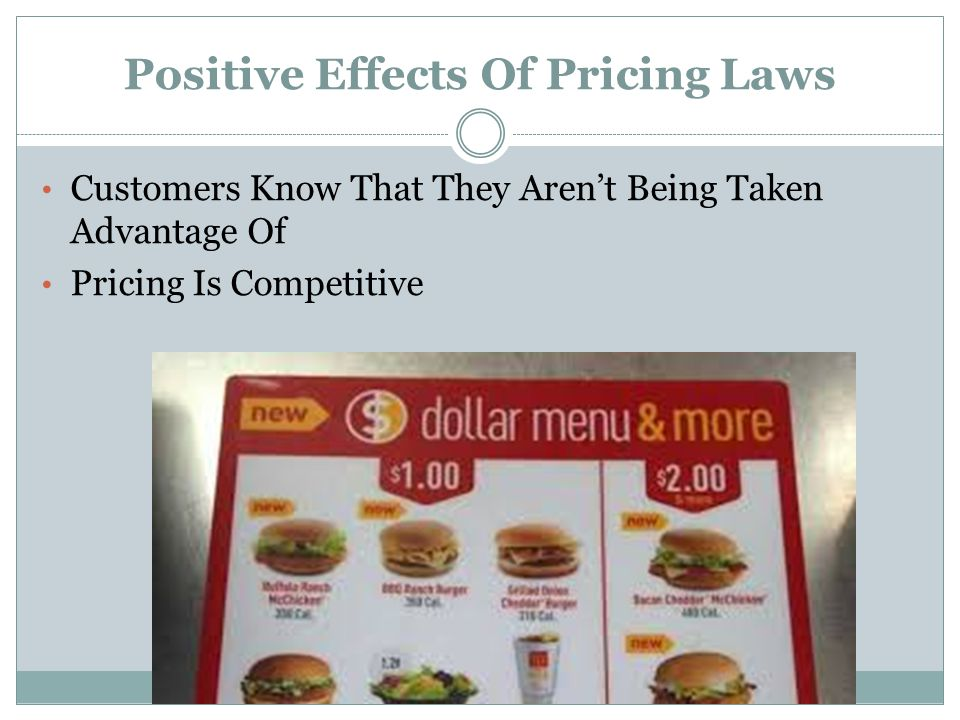 Positive Effects Of Pricing Laws Customers Know That They Aren't Being Taken Advantage Of Pricing Is Competitive