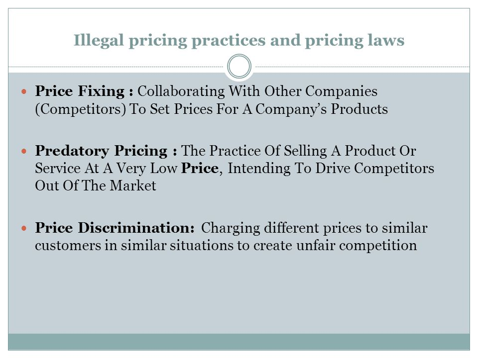 Illegal pricing practices and pricing laws Bait-and-switch Advertising: Customers are Baited by advertising for a product or service at a low price and that advertised product is not available.