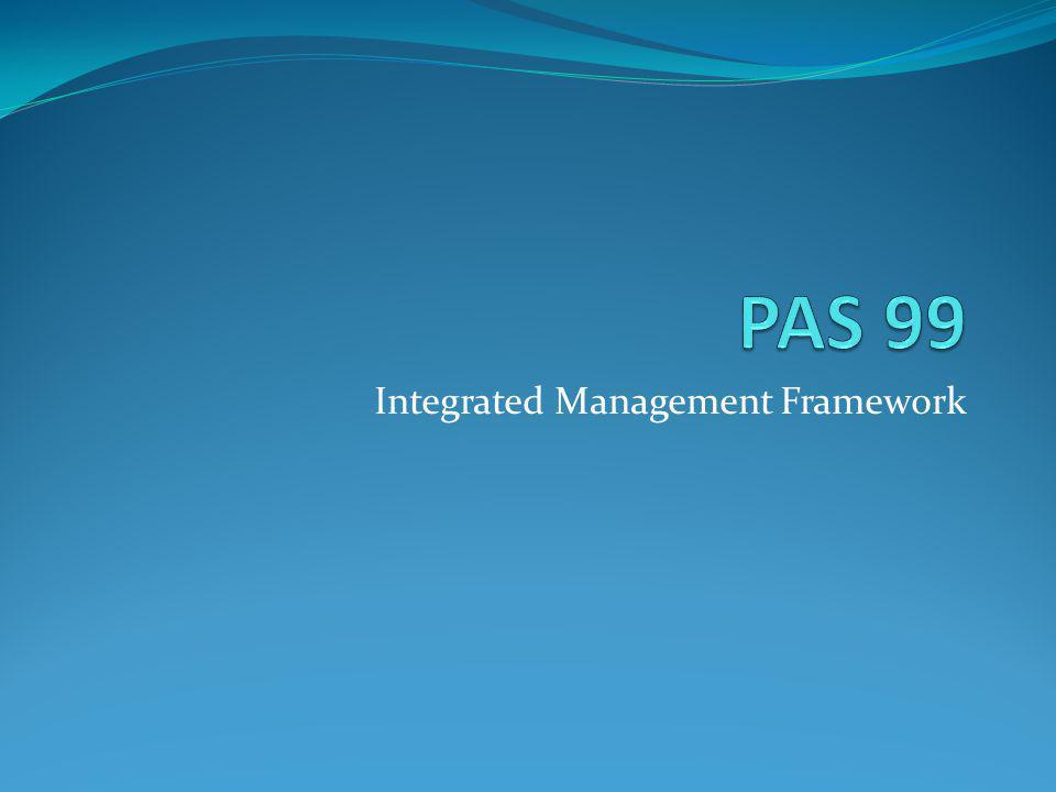 Introduction What is PAS 99 Examples of Integrated Management Systems Auditing IMS Benefits & Barriers What the Certification Bodies don't mention