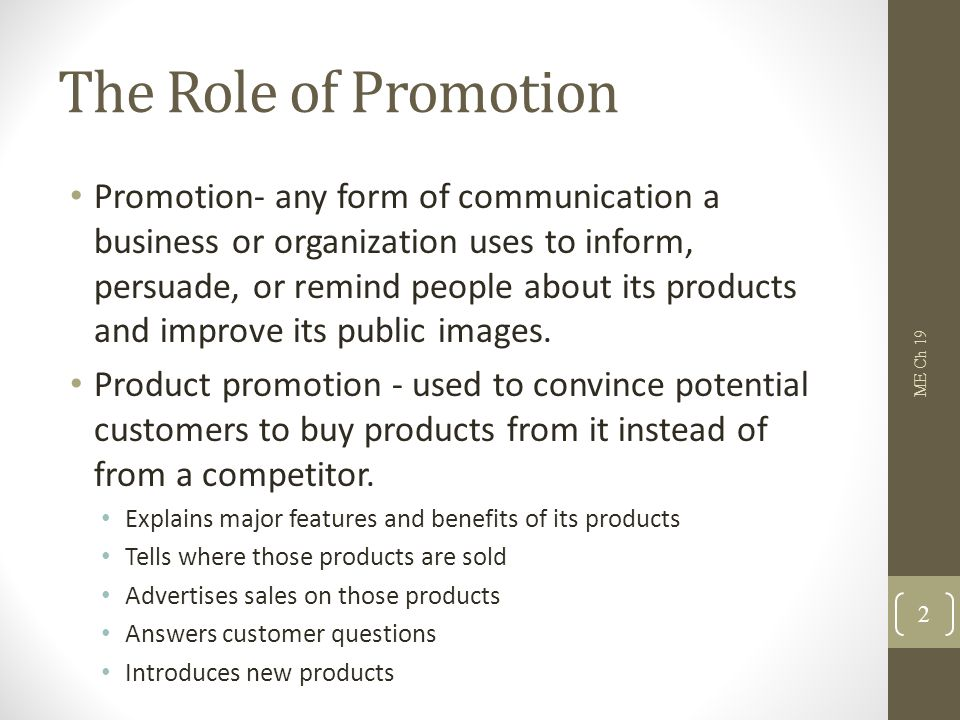 The Role of Promotion Institutional Promotion- used to create a favorable image for itself.