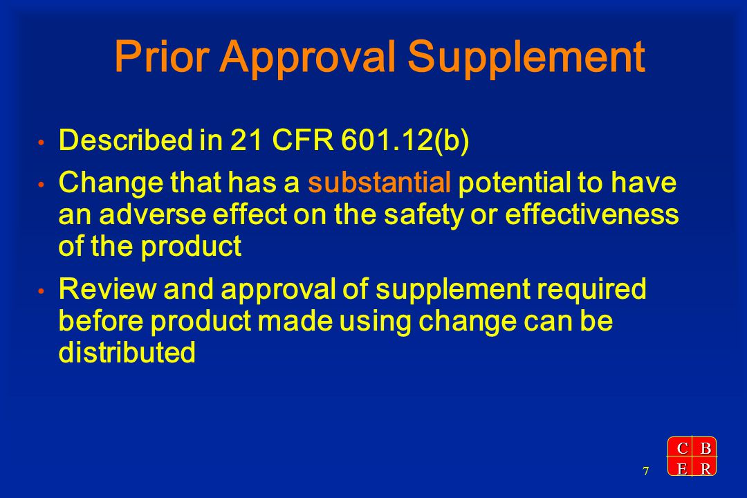 CBER 8 Examples of PAS Changes Implementation of new manufacturing processes, such as - additional product, e.g.