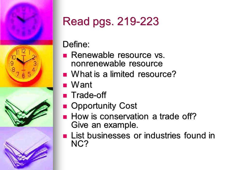 Read pgs. 219-223 Define: Renewable resource vs. nonrenewable resource Renewable resource vs.
