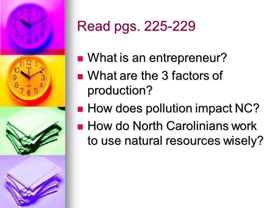 Read pgs. 225-229 What is an entrepreneur. What is an entrepreneur.