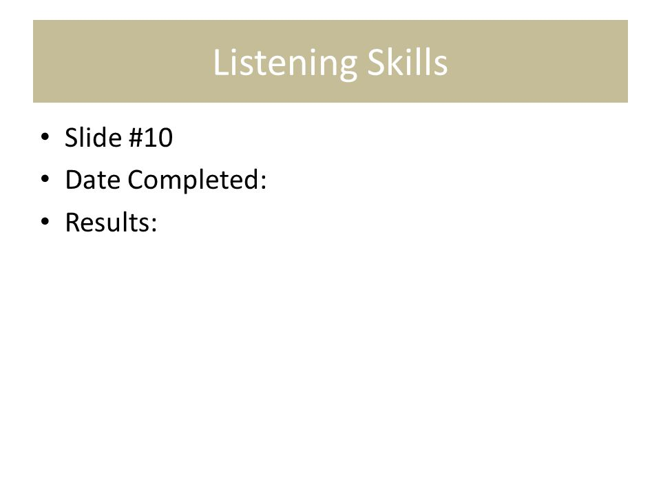Body Language Awareness Slide #11 Date Completed: Results: