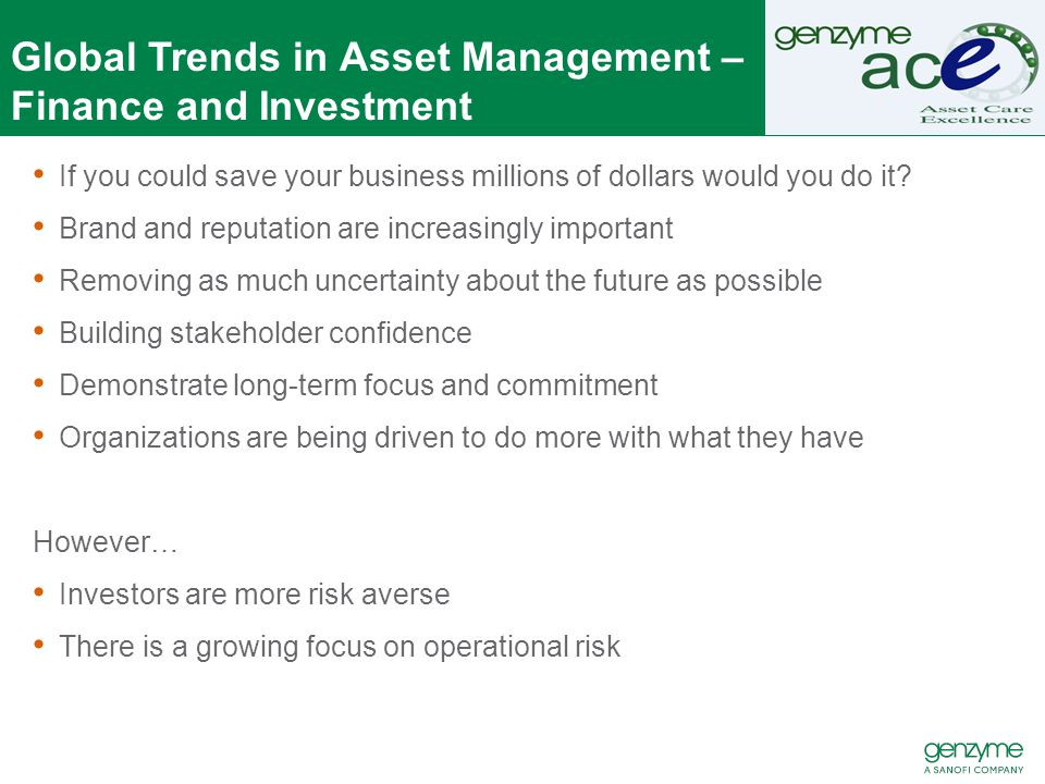 Global Trends in Asset Management – Finance and Investment If you could save your business millions of dollars would you do it.