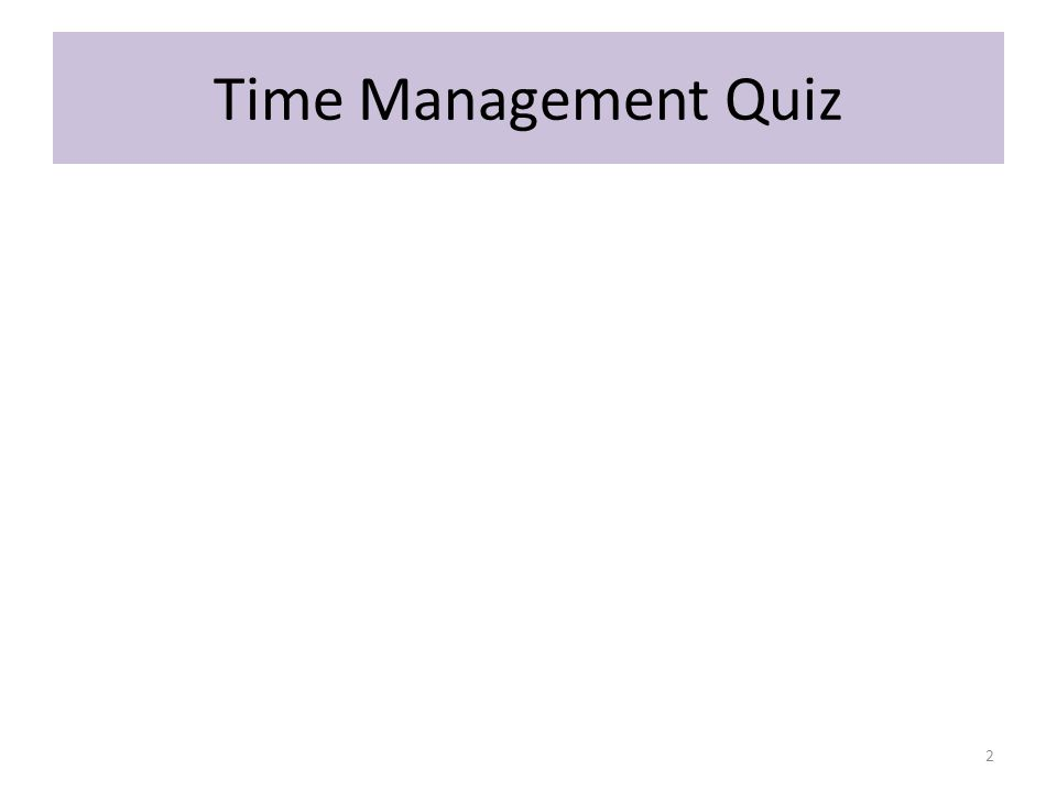 Time Management Quiz 2