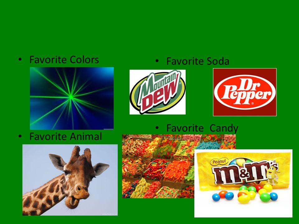 Favorite Colors Favorite Animal Favorite Soda Favorite Candy