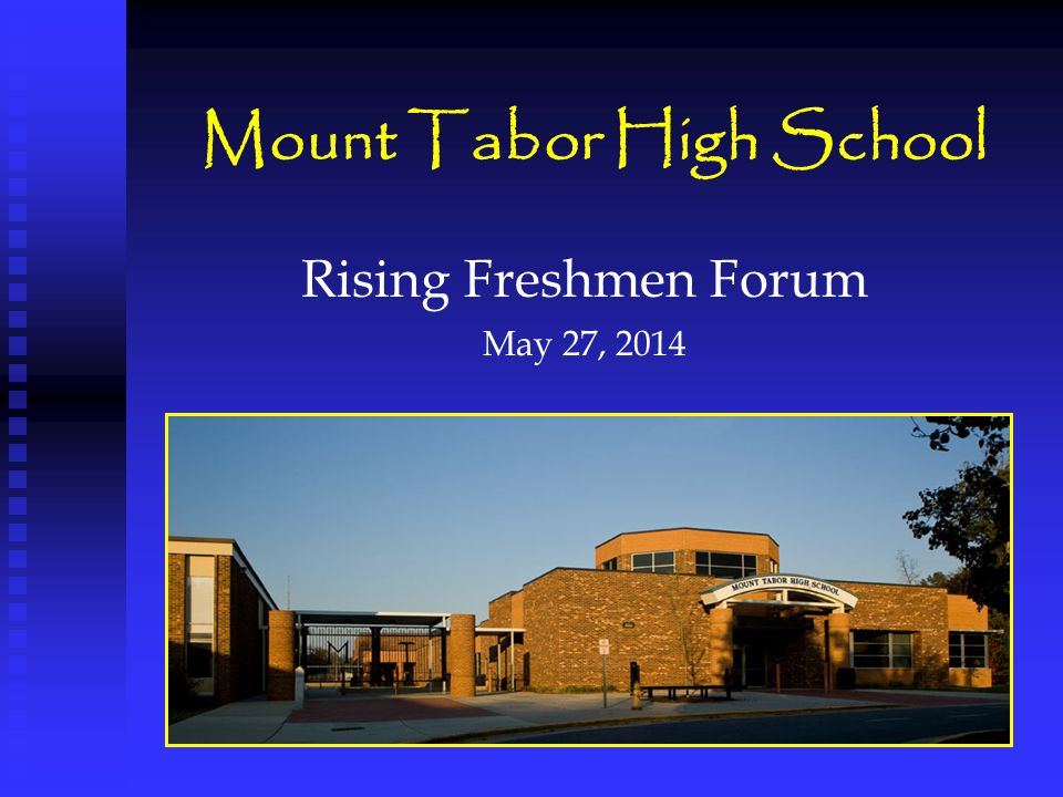 Mount Tabor High School Rising Freshmen Forum May 27, 2014