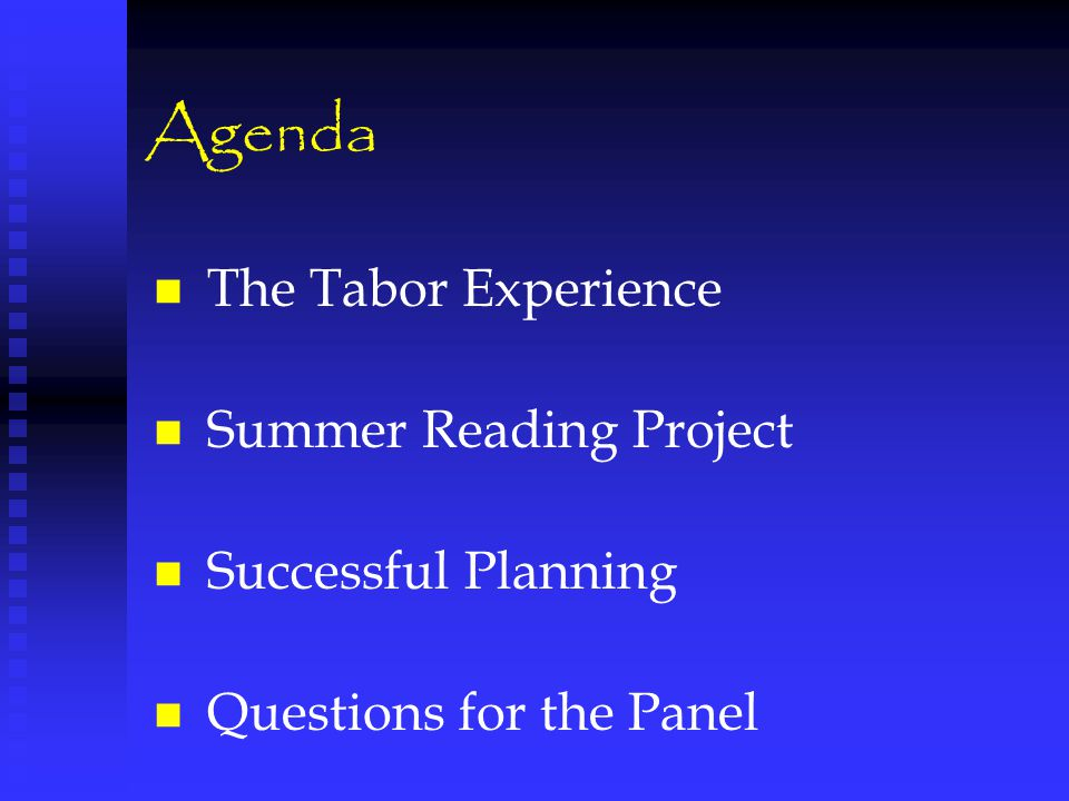 Agenda The Tabor Experience Summer Reading Project Successful Planning Questions for the Panel