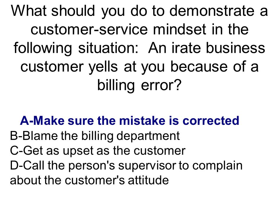 What should employees do to maintain a customer-service mindset.