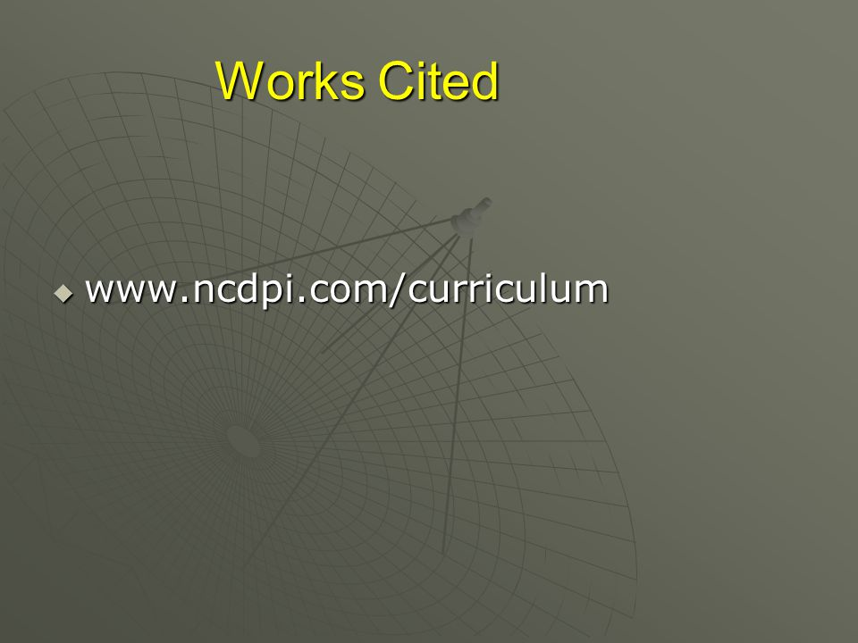 Works Cited  www.ncdpi.com/curriculum