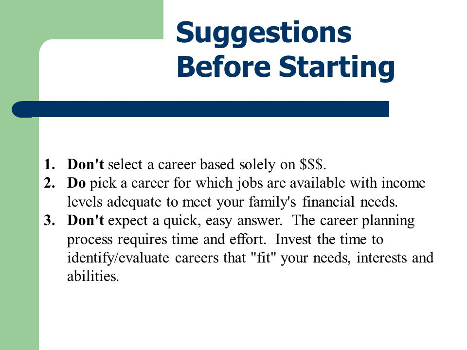 Better Resources to Pick a Career Talk to People in Careers of Interest 1.