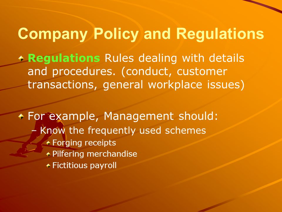Company Policy and Regulations Regulations Rules dealing with details and procedures.