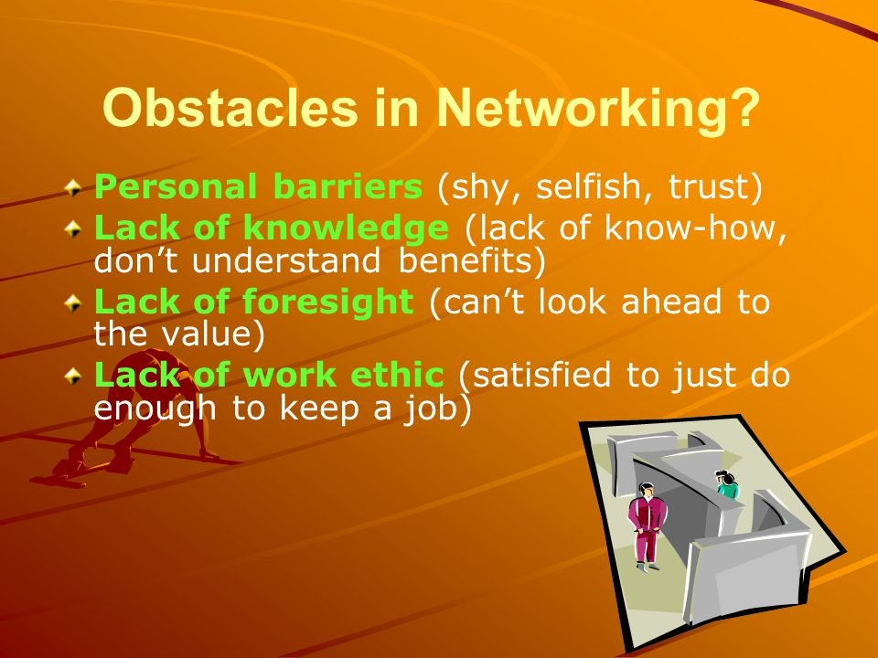 Obstacles in Networking.