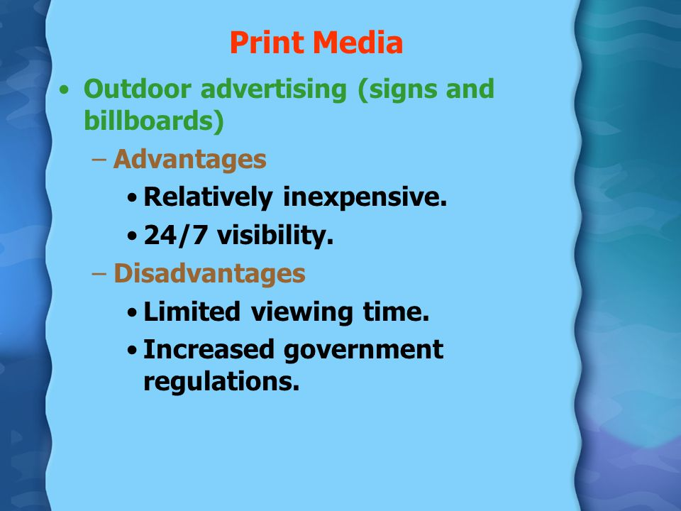 Print Media Directory advertising (telephone books) –Advantages Allows targeting based on geographics.