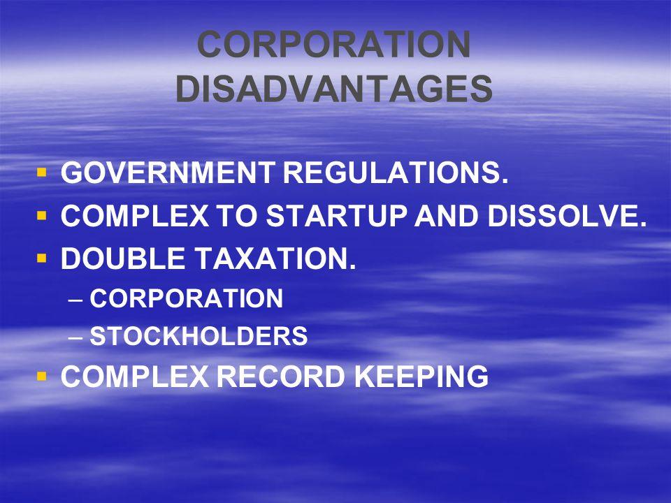CORPORATION DISADVANTAGES   GOVERNMENT REGULATIONS.