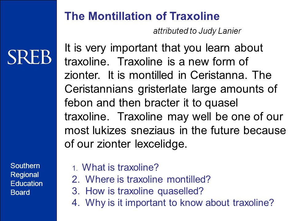 Southern Regional Education Board The Montillation of Traxoline attributed to Judy Lanier It is very important that you learn about traxoline. Traxoli