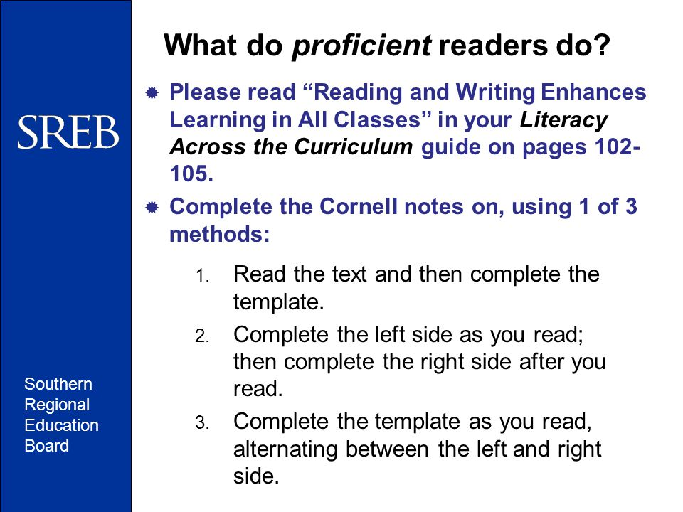 """Southern Regional Education Board What do proficient readers do?  Please read """"Reading and Writing Enhances Learning in All Classes"""" in your Literacy"""