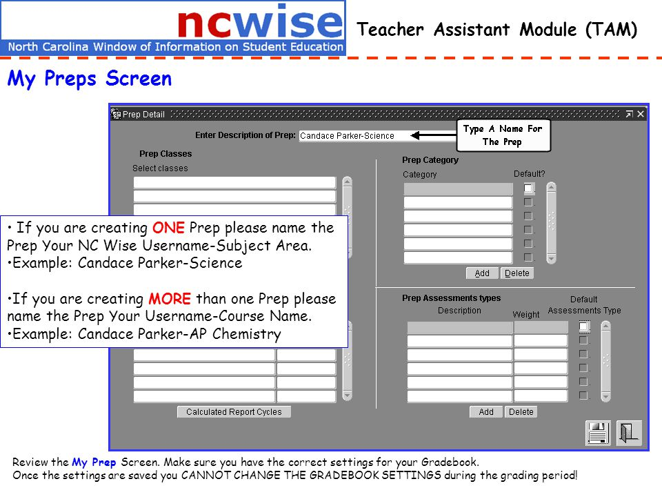 Teacher Assistant Module (TAM) My Preps Screen Review the My Prep Screen.