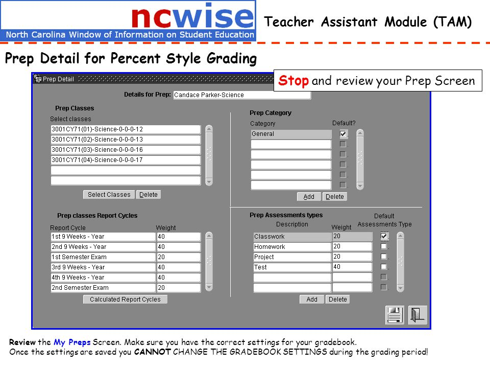 Teacher Assistant Module (TAM) Review the My Preps Screen. Make sure you have the correct settings for your gradebook. Once the settings are saved you
