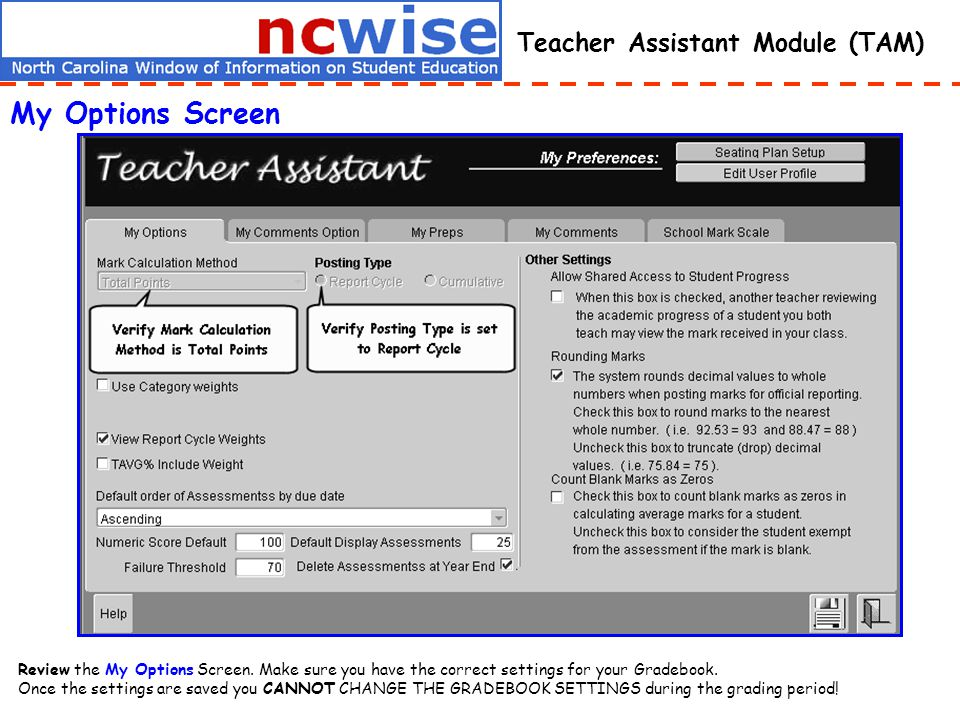 Teacher Assistant Module (TAM) My Options Screen Review the My Options Screen.