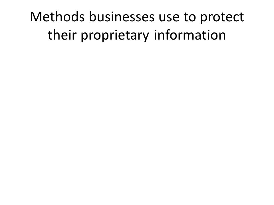 Methods businesses use to protect their proprietary information