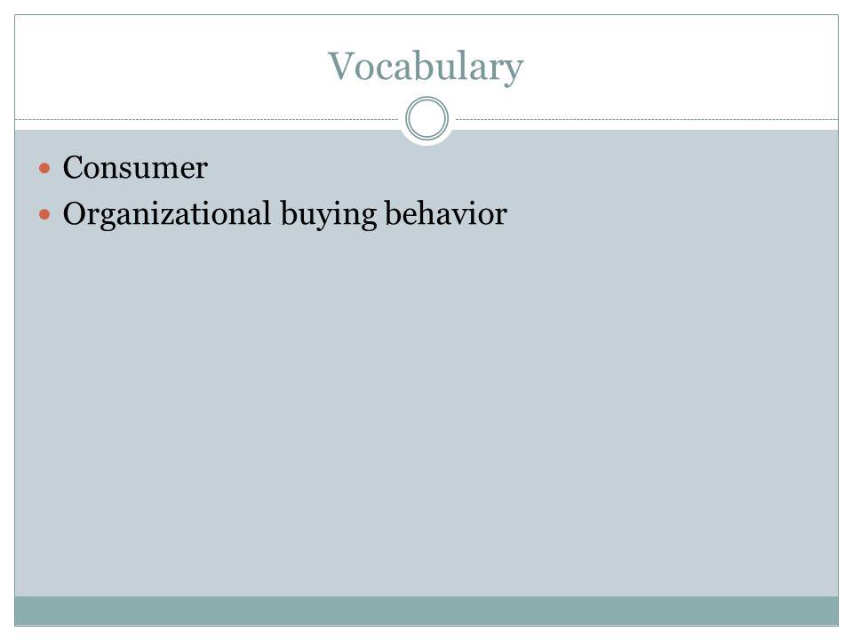 Vocabulary Consumer Organizational buying behavior