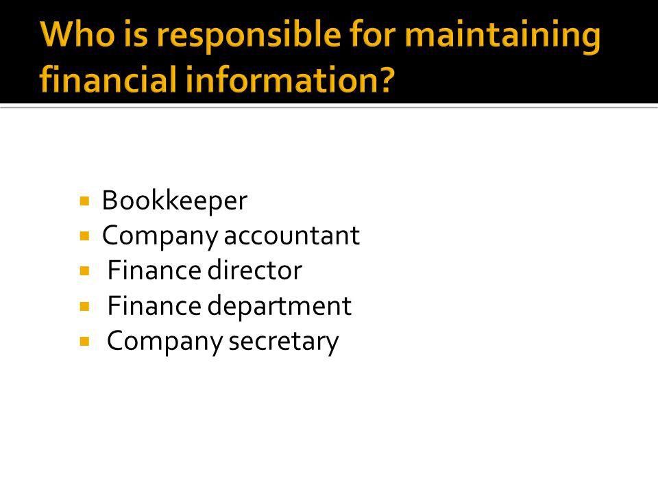  Bookkeeper  Company accountant  Finance director  Finance department  Company secretary