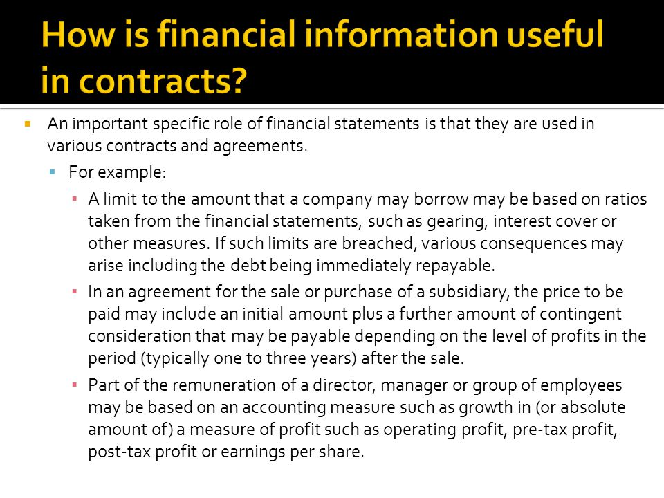  An important specific role of financial statements is that they are used in various contracts and agreements.
