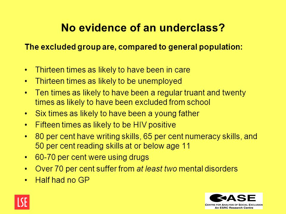 No evidence of an underclass.