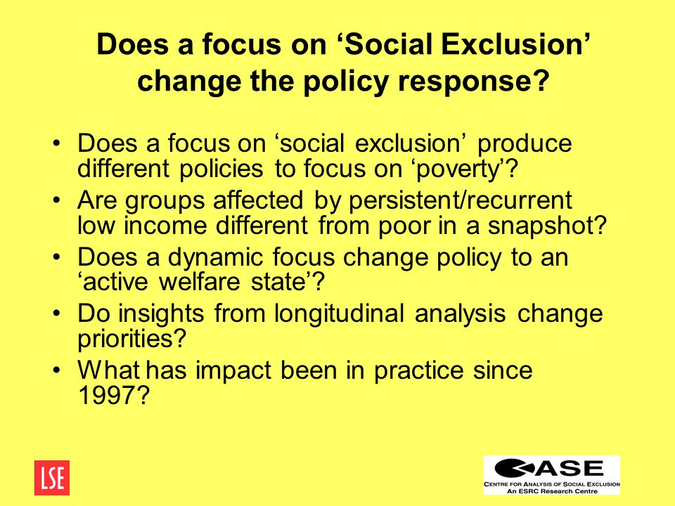 Does a focus on 'Social Exclusion' change the policy response.