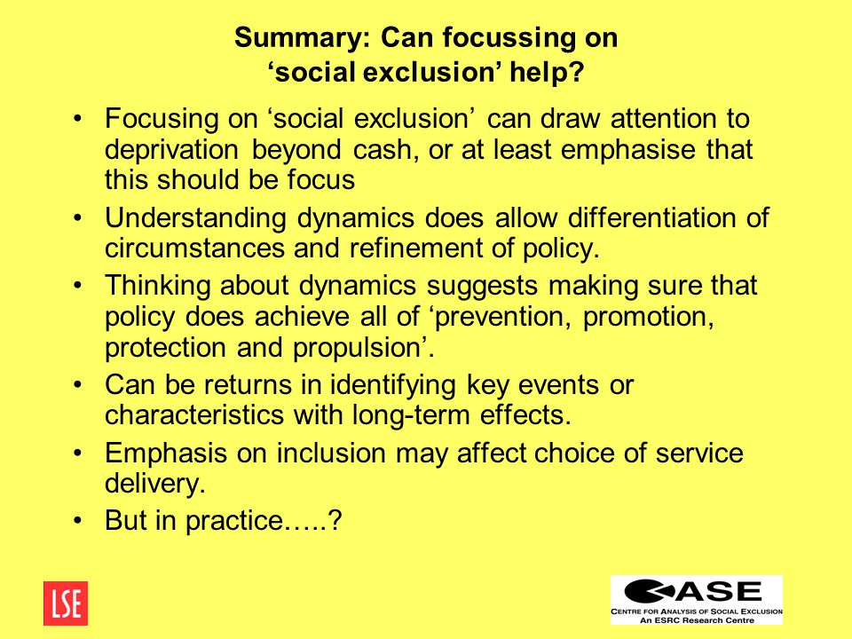Summary: Can focussing on 'social exclusion' help.