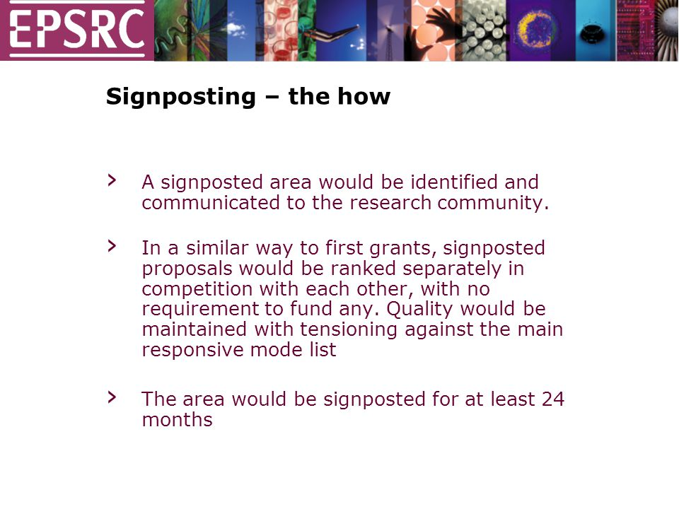 Signposting – the how › A signposted area would be identified and communicated to the research community.