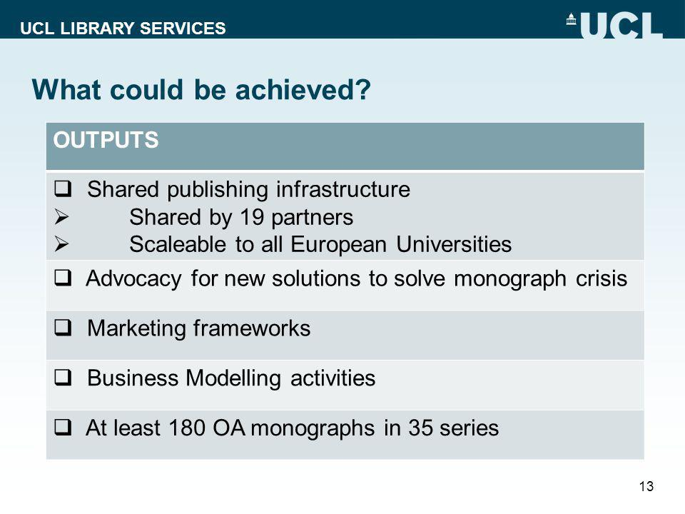 UCL LIBRARY SERVICES What could be achieved.