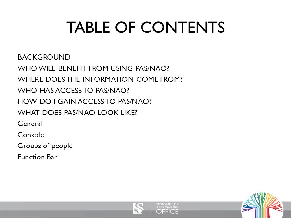 TABLE OF CONTENTS BACKGROUND WHO WILL BENEFIT FROM USING PAS/NAO.