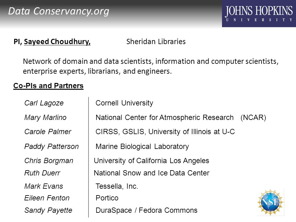 Data Conservancy.org PI, Sayeed Choudhury, Sheridan Libraries Network of domain and data scientists, information and computer scientists, enterprise e