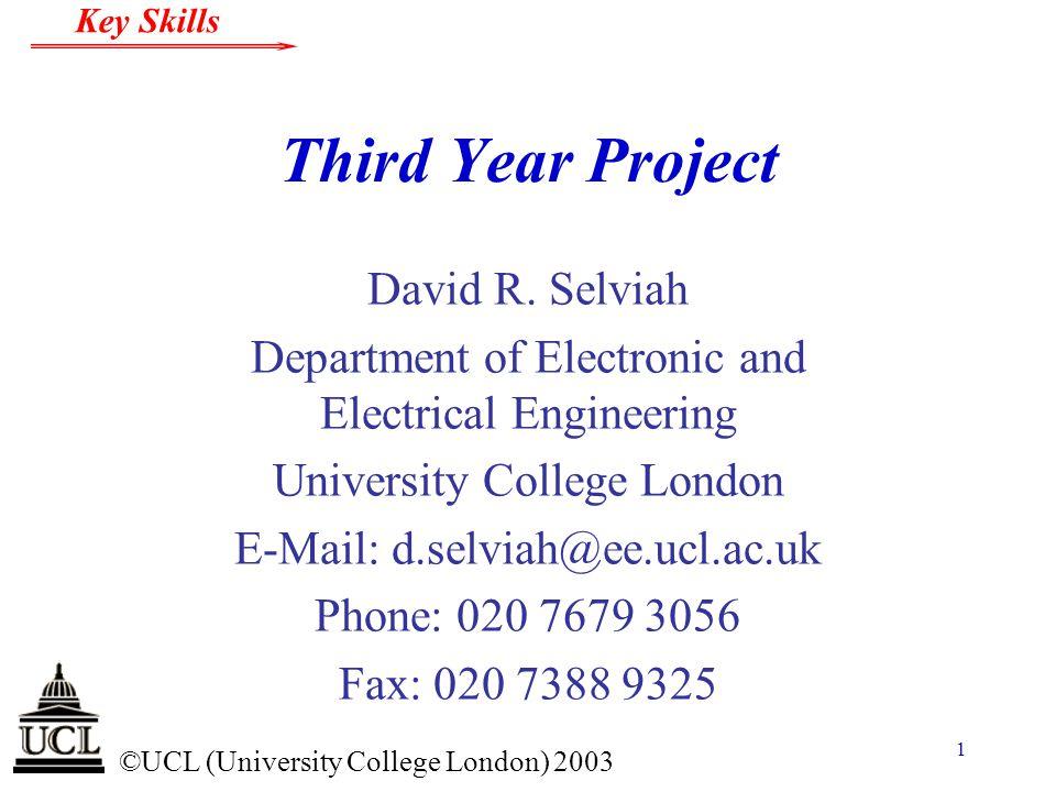 © ©UCL (University College London) 2003 Key Skills 32 Bar Chart Time Plan